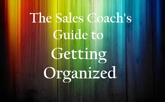 SalezWORKS | Sales Coach's Guide to Getting Organized